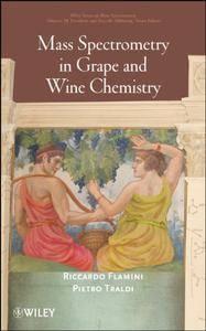Mass Spectrometry in Grape and Wine Chemistry (Repost)