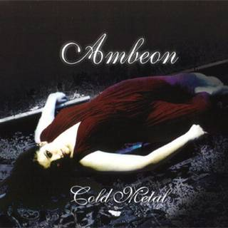 Ambeon - Fate of a Dreamer (2001) & Cold Metal (CD Single)