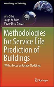 Methodologies for Service Life Prediction of Buildings: With a Focus on Façade Claddings [Repost]