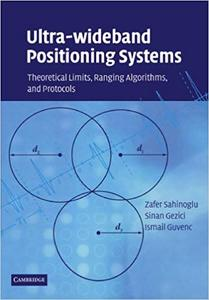 Ultra-wideband Positioning Systems: Theoretical Limits, Ranging Algorithms, and Protocols