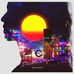 Dirty Androids - Destination (2019) {DA Recording}