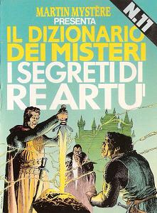 Martin Mystere - Dizionario Dei Misteri - Volume 11 - I Segreti Di Re Artu'