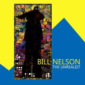 Bill Nelson - The Unrealist (2018) {Official Digital Download Bandcamp 16-44.1}