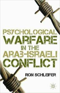 Psychological Warfare in the Arab-Israeli Conflict (repost)