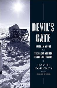 «Devil's Gate: Brigham Young and the Great Mormon Handcart Tragedy» by David Roberts