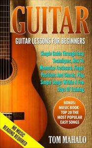 Guitar For Beginners: Guitar Lessons For Beginners, How To Play Guitar Chords, Guitar Songs With Chords, Guitar Lessons: Learn