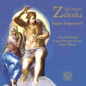 Adam Viktora, Ensemble Inégal & Prague Baroque Soloists - Jan Dismas Zelenka : Psalmi Vespertini II (2017)