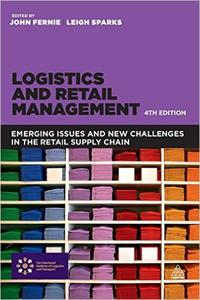 Logistics and Retail Management: Emerging Issues and New Challenges in the Retail Supply Chain, 4th edition