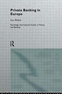 Private Banking in Europe (Routledge International Studies in Money and Banking, 1)