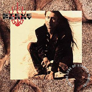 Steve Perry - For the Love of Strange Medicine (Expanded Edition) (1994/2006)