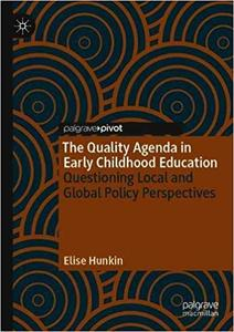The Quality Agenda in Early Childhood Education: Questioning Local and Global Policy Perspectives
