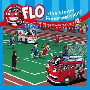 «Flo, das kleine Feuerwehrauto - Band 8: Aufregung auf dem Fußballplatz» by Christian Mörken
