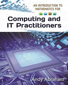 An Introduction to Mathematics for Computing and IT Practitioners