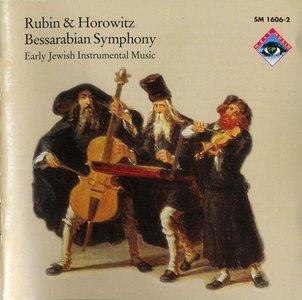 Joel Rubin - Joshua Horowitz: Bessarabian Symphony. Early Jewish Instrumental Music
