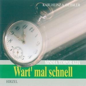 «Wart' mal schnell: Minima Temporalia» by Karlheinz A. Geißler