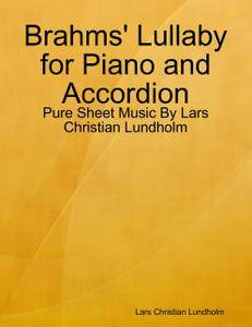Brahms' Lullaby for Piano and Accordion - Pure Sheet Music By Lars Christian Lundholm