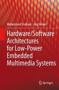 Hardware/Software Architectures for Low-Power Embedded Multimedia Systems