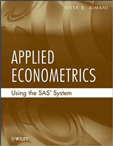 Applied Econometrics Using the SAS System