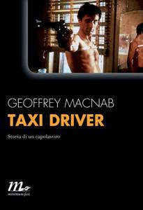 Geoffrey Macnab - Taxi driver. Storia di un capolavoro