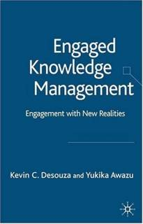 Engaged Knowledge Management : Engagement with New Realities