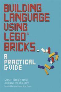 Building Language Using LEGO® Bricks : A Practical Guide