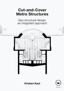 Cut-and-Cover Metro Structures: Geo-Structural Design: An Integrated Approach (Repost)