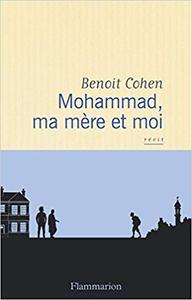 Mohammad, ma mère et moi - Benoît Cohen