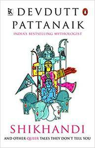 Shikhandi: And Other Tales They Don't Tell You (Repost)