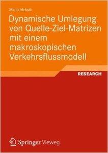 Dynamische Umlegung von Quelle-Ziel-Matrizen mit Einem Makroskopischen Verkehrsflussmodell (Repost)