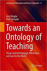 Towards an Ontology of Teaching: Thing-centred Pedagogy, Affirmation and Love for the World