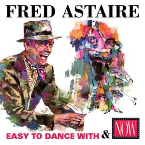 Fred Astaire - Easy to Dance With / Now: Fred Astaire (2019)
