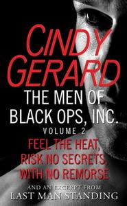 «The Men of Black Ops, Inc., Volume 2: Feel the Heat, Risk No Secrets, With No Remorse, with an excerpt from Last Man St
