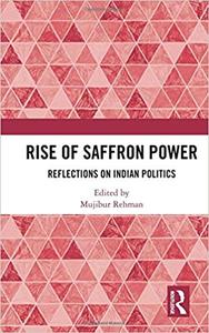 Rise of Saffron Power: Reflections on Indian Politics