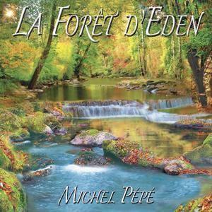 Michel Pépé - La Forêt d'Eden (2017)