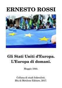 """Ernesto Rossi, """"Gli Stati Uniti d'Europa"""""""