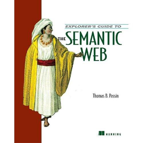 Explorer's Guide to the Semantic Web (Repost)