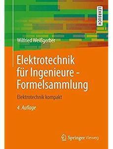 Elektrotechnik für Ingenieure - Formelsammlung: Elektrotechnik kompakt (Auflage: 4)