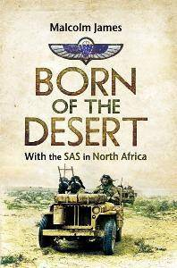 Born of the Desert : With the SAS in North Africa