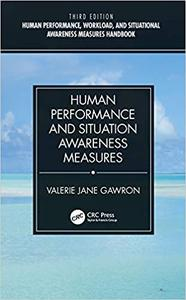 Human Performance and Situation Awareness Measures, Third Edition