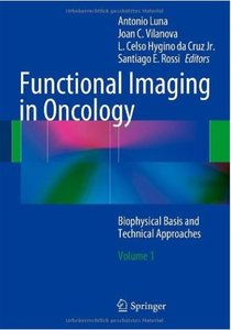 Functional Imaging in Oncology: Biophysical Basis and Technical Approaches. Volume 1
