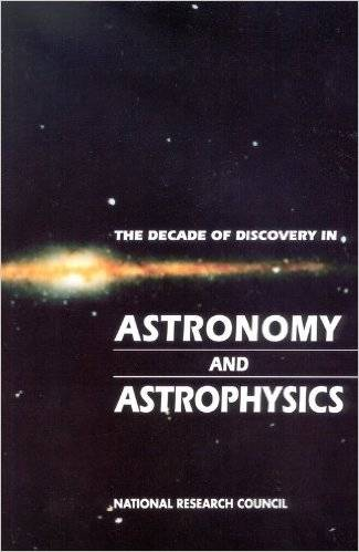 The Decade of Discovery in Astronomy and Astrophysics