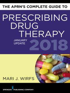 The APRN's Complete Guide to Prescribing Drug Therapy 2018