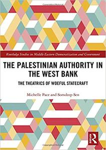 The Palestinian Authority in the West Bank: The Theatrics of Woeful Statecraft