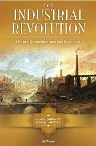 The Industrial Revolution: History, Documents, and Key Questions