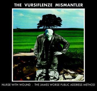 Nurse With Wound & The James Worse Public Address Method - The Vursiflenze Mismantler (2019)