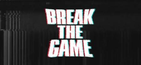 Break the Game (2019)