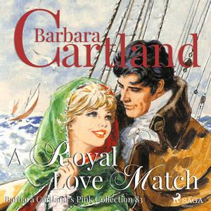 «A Royal Love Match (Barbara Cartland s Pink Collection 83)» by Barbara Cartland