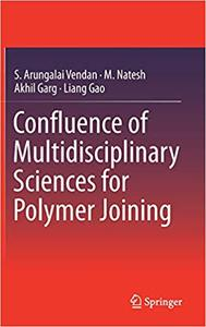 Confluence of Multidisciplinary Sciences for Polymer Joining