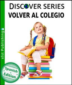 «Volver al Colegio» by Xist Publishing