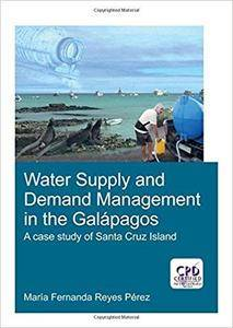 Water Supply and Demand Management in the Galápagos: A Case Study of Santa Cruz Island